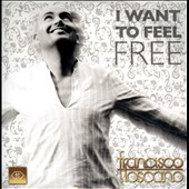 Francisco Toscano: I Want to Feel Free [Single] [Slipcase]