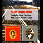 Slim Whitman: Straight from the Heart/Tomorrow Never Comes