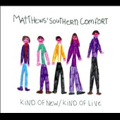 Matthews Southern Comfort: Kind of New