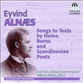 Alnaes Eyvind: Songs to Texts by Heine, Burns & Scandinavian Poets / Ann-Beth Solvang, mezzo-soprano; Erling R. Eriksen, piano