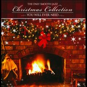 Various Artists: The Only Smooth Jazz Christmas Collection You Will Ever Need