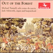 Out of the Forest - Music for corno da caccia of Telemann, Tunnell / Michael Tunnell, corno da caccia; Jack Ashworth, organ and harpsichord