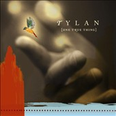 Tylan: One True Thing [Digipak]