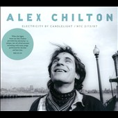 Alex Chilton: Electricity by Candlelight: NYC 2/13/97 [Digipak] *