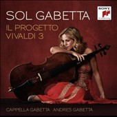 The Vivaldi Project, Vol. 3 / Sol Gabetta, cello