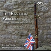 The Bassoon Abroad: Foreign Composers in Britain - works by John Ernest Galliard, Luigi Merci & John Lampe / Jennifer Harris, bassoon