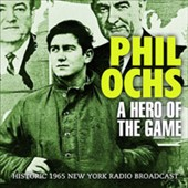 Phil Ochs: A Hero of the Game