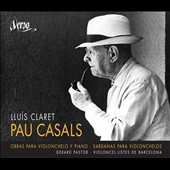 Pau Casals: Works for cello & piano / Lluis Claret, cello; Gerard Pastor, piano