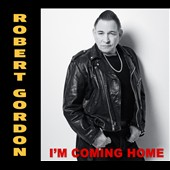 Robert Gordon: I'm Coming Home [Digipak]