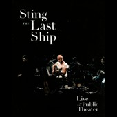 Sting: The Last Ship: Live at the Public Theater [Video]