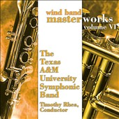 Wind Band Masterworks, Vol. 6 - works by Bach, Brahms, Marquez, Gould, McCaughey / TX A&M Univ. Symphonic band