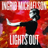 Ingrid Michaelson: Lights Out [Bonus Tracks] *