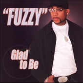 Fuzzy: Glad to Be *