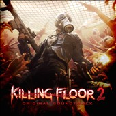 Original Soundtrack: Killing Floor 2