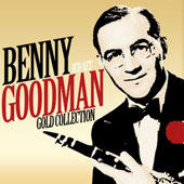 Benny Goodman: Benny Goodman Gold Collection [Box]