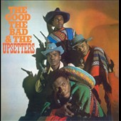The Upsetters: The Good, The Bad and The Upsetters