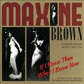 Maxine Brown: If I Knew Then What I Know Now [Complete Singles]