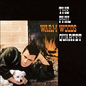 Phil Woods Quartet: Warm Woods