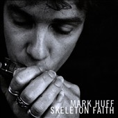 Mark Huff: Skeleton Faith