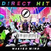 Direct Hit!: Wasted Mind
