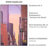 Irwin Bazelon: Symphony no 6, etc / Harold Farberman, et al