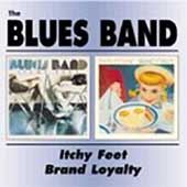 The Blues Band: Itchy Feet/Brand Loyalty