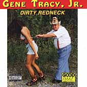 Gene Tracy: Dirty Redneck
