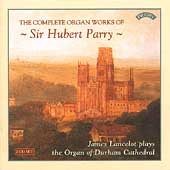 Parry: The Complete Organ Works / James Lancelot