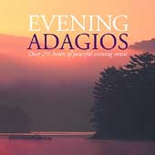 Evening Adagios - Over 2 1/2 Hours of Peaceful Evening Music
