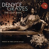 The Lost Days - Music in the Latin Style / Denyce Graves