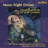 Moon Night Dream - Choral Music of the 19th & 20th Centuries
