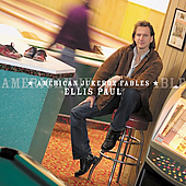 Ellis Paul: American Jukebox Fables
