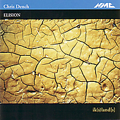 Dench: ik(s)land[s], etc / Rosman, Kayser, Elision Ensemble