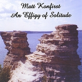 Matt Konfirst: An Effigy of Solitude