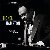 Lionel Hampton: Flying Home [LRC]