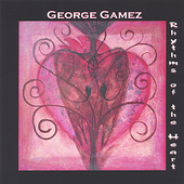 George Gamez: Rhythms of the Heart *