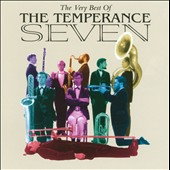 The Temperance Seven: The Very Best of Temperance Seven