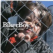 Bikerboy: You Got Me Wrong