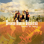 Spanish Harlem Orchestra: United We Swing [Digipak]