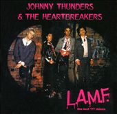Johnny Thunders/Johnny Thunders & the Heartbreakers: L.A.M.F.: The Lost '77 Mixes