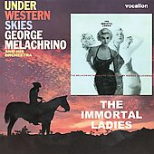 George Melachrino: Immortal Ladies/Under Western Skies