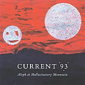 Current 93: Aleph at Hallucinatory Mountain