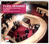 Flieg, Gedanke: The Great Opera Choruses