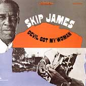 Skip James: Devil Got My Woman