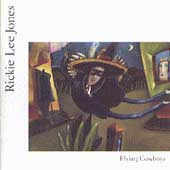 Rickie Lee Jones: Flying Cowboys