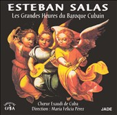 Esteban Salas: Les Grandes Heures du Baroque Cubain