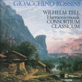 Rossini: 15 selections from William Tell arranged for Wind Ensemble / Consortium Classicum