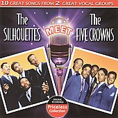 The Five Crowns/The Silhouettes: The Silhouettes Meet The Five Crowns *