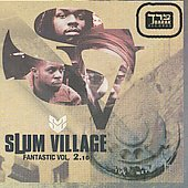Slum Village: Fantastic, Vol. 2.10 [PA]