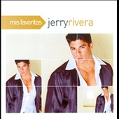 Jerry Rivera: Mis Favoritas